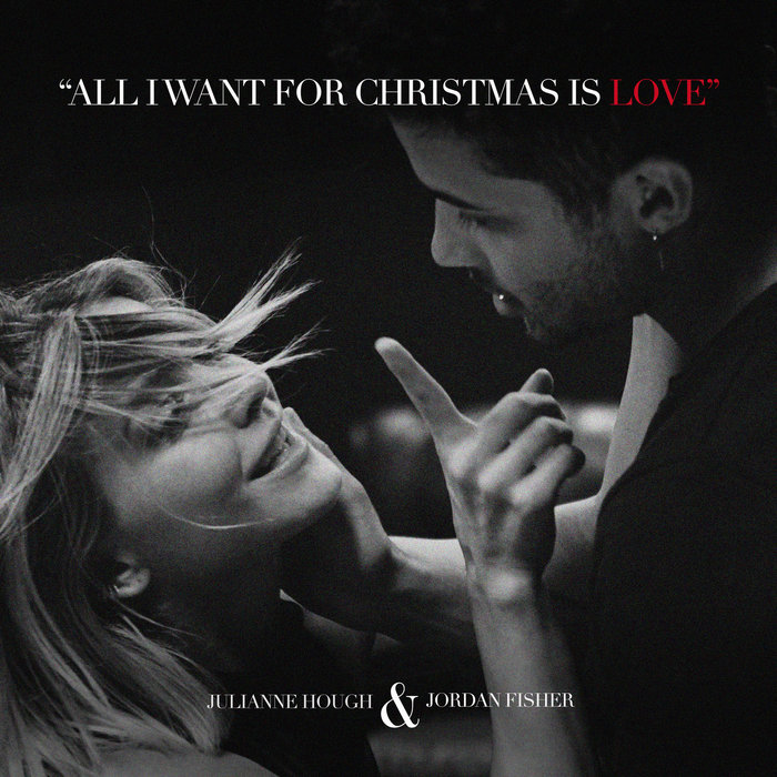 JULIANNE HOUGH - All I Want For Christmas Is Love
