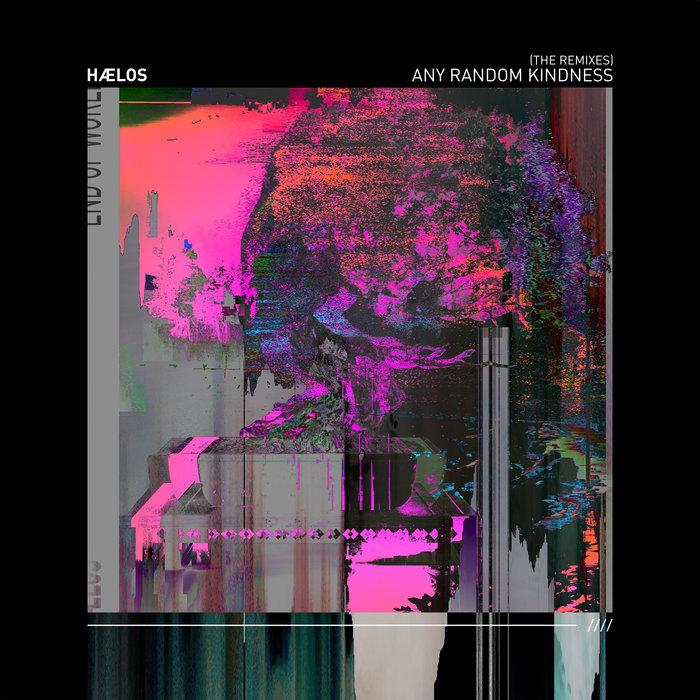 HAELOS - Any Random Kindness (The Remixes)
