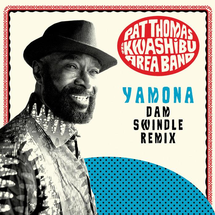 PAT THOMAS & KWASHIBU AREA BAND - Yamona