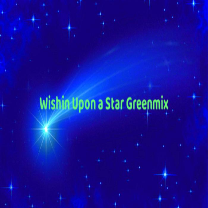 DJ GREENGUY - Wishin Upon A Star