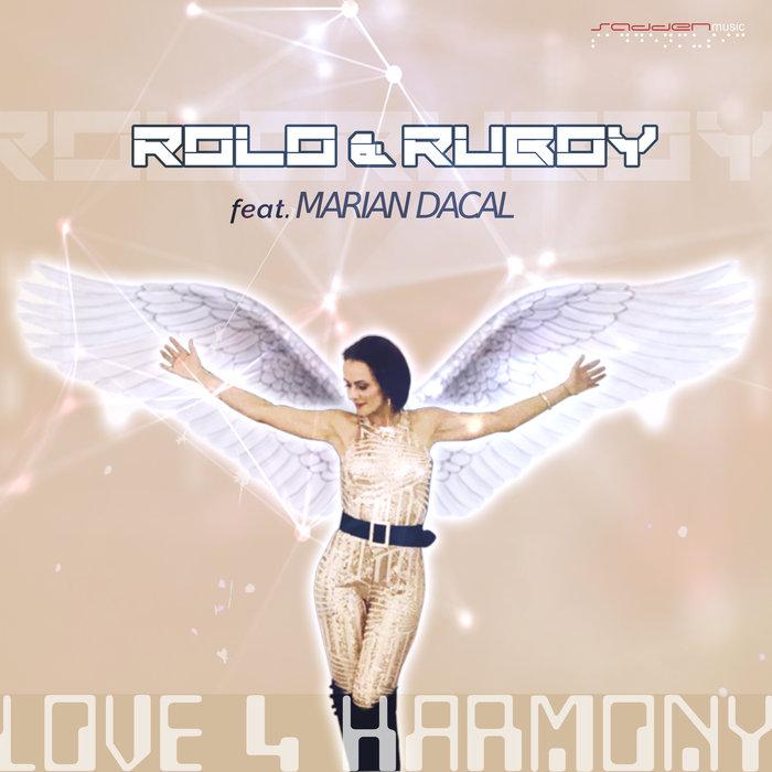 ROLO/RUBOY feat MARIAN DACAL - Love 4 Harmony