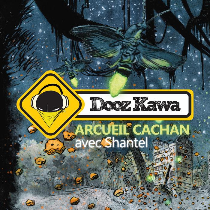 DOOZ KAWA feat SHANTEL - Arcueil Cachan