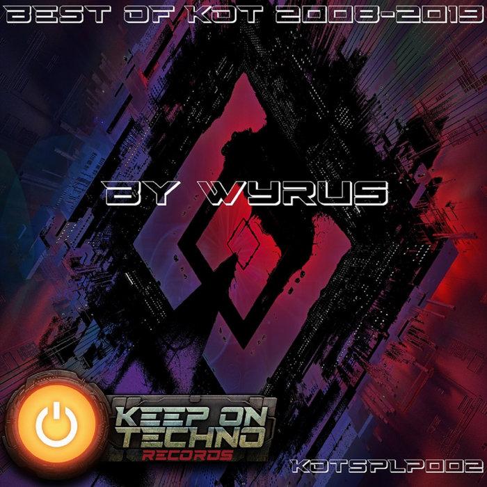 VARIOUS/WYRUS - Best Of KOT 2008 - 2019 By Wyrus