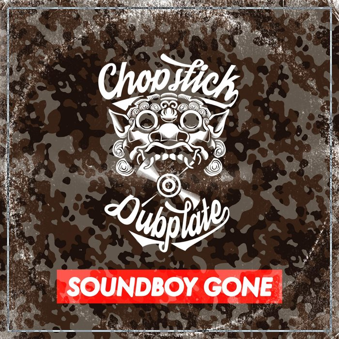 CHOPSTICK DUBPLATE - Soundboy Gone
