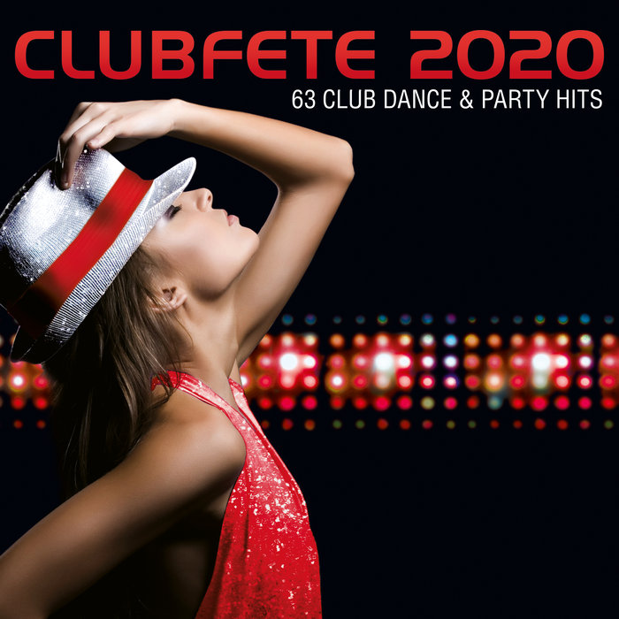 VARIOUS - Clubfete 2020 (63 Club Dance & Party Hits)