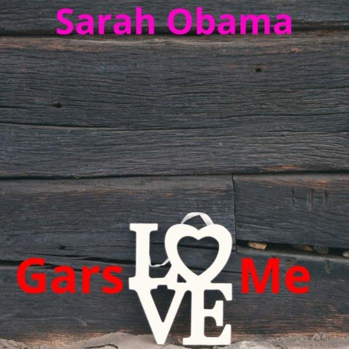 SARAH OBAMA - Gars Love Me