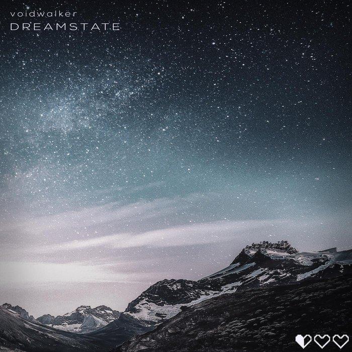 VOIDWALKER - Dreamstate