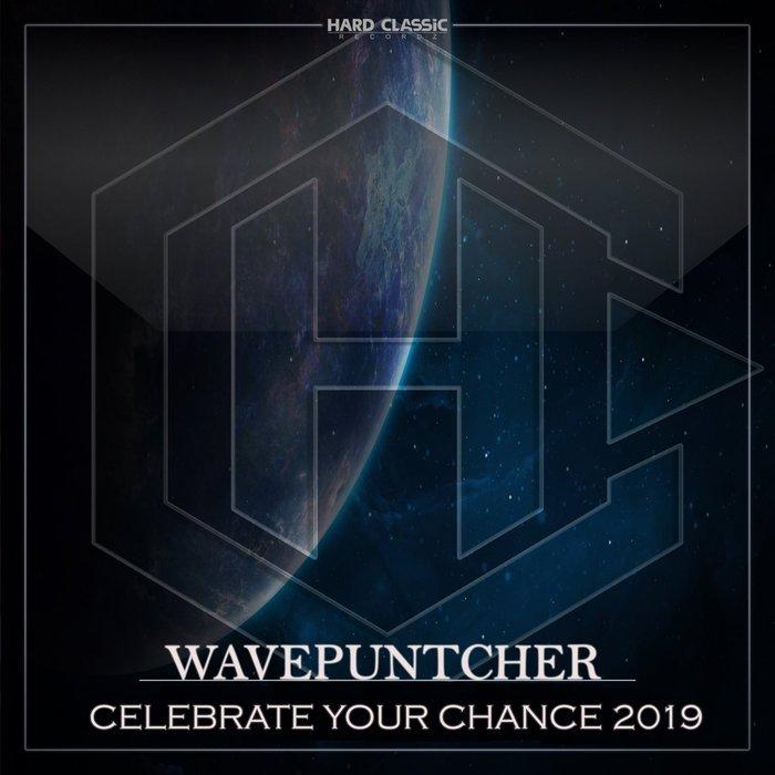 WAVEPUNTCHER - Celebrate Your Chance 2019