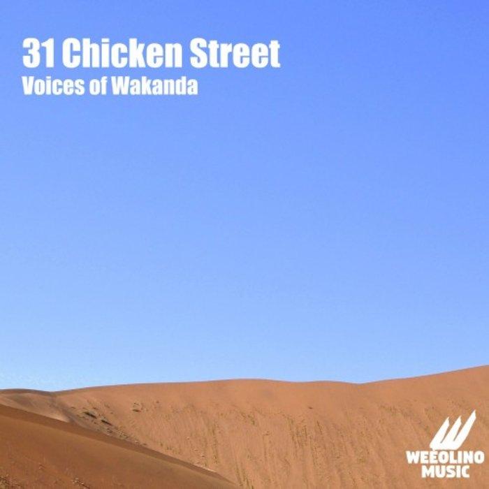 31 CHICKEN STREET - Voices Of Wakanda