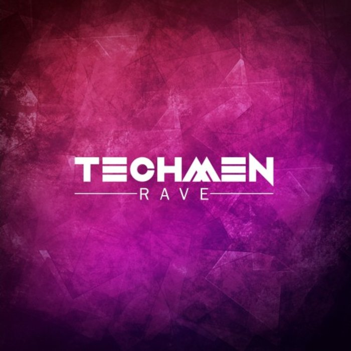 TECHMEN - Rave