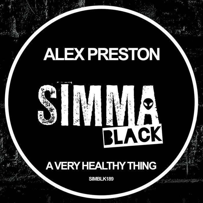 ALEX PRESTON - A Very Healthy Thing