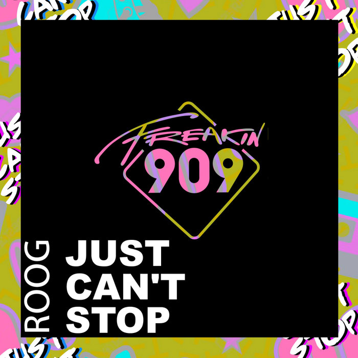 ROOG - Just Can't Stop