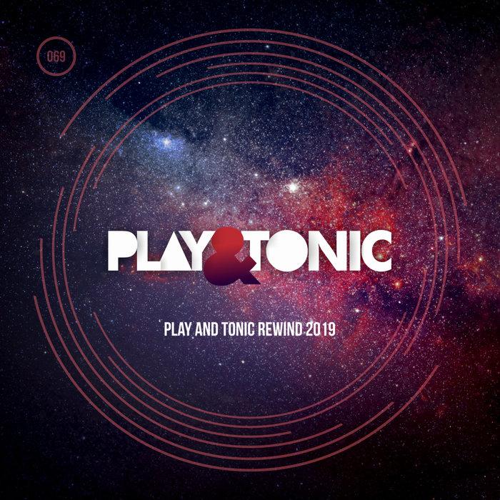 VARIOUS - Play & Tonic Rewind 2019