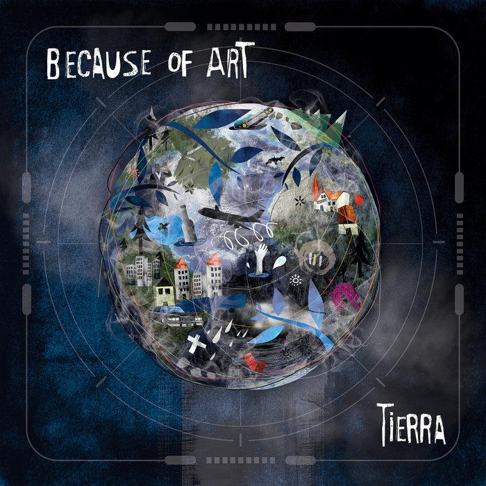 BECAUSE OF ART - Tierra