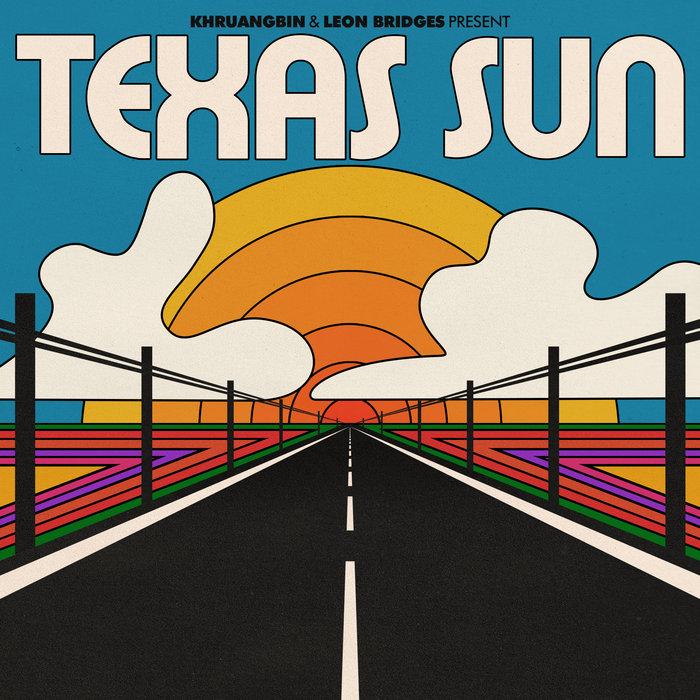 KHRUANGBIN/LEON BRIDGES - Texas Sun