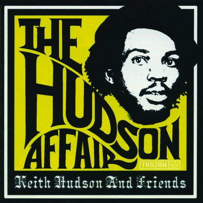 VARIOUS - The Hudson Affair/Keith Hudson And Friends
