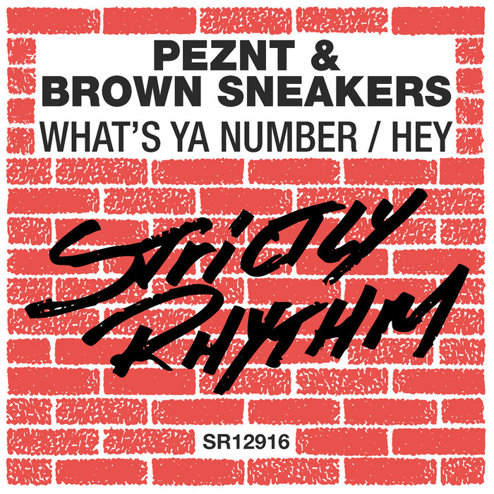 PEZNT/BROWN SNEAKERS - What's Ya Number/Hey