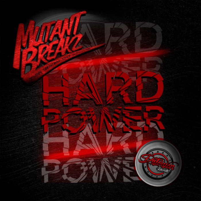 MUTANTBREAKZ - Hard Power