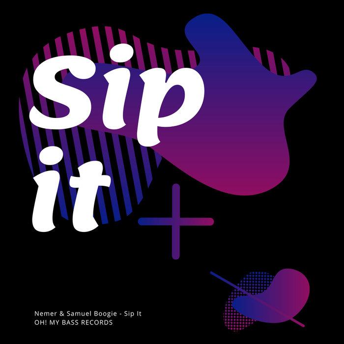 NEMER/SAMUEL BOOGIE - Sip It