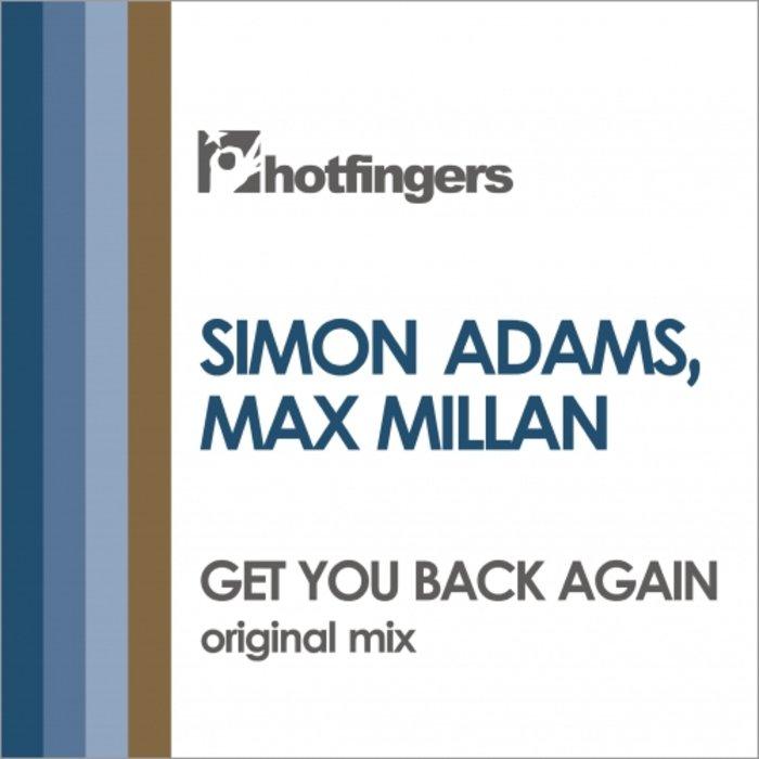 SIMON ADAMS/MAX MILLAN - Get You Back Again