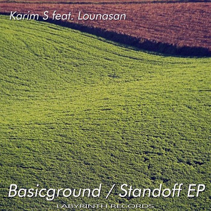 KARIM S feat LOUNASAN - Basicground/Standoff