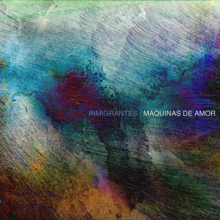 INMIGRANTES - Maquinas De Amor