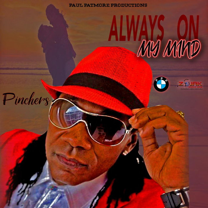 PINCHERS - Always On My Mind