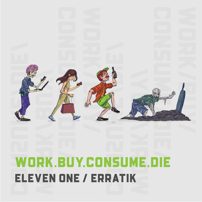 111 (ELEVEN ONE) - Work.Buy.Consume.Die (Explicit)