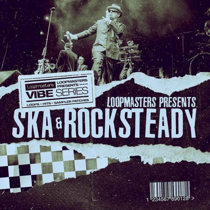 LOOPMASTERS - VIBES 12: Ska & Rocksteady (Sample Pack WAV/APPLE/LIVE/REASON)