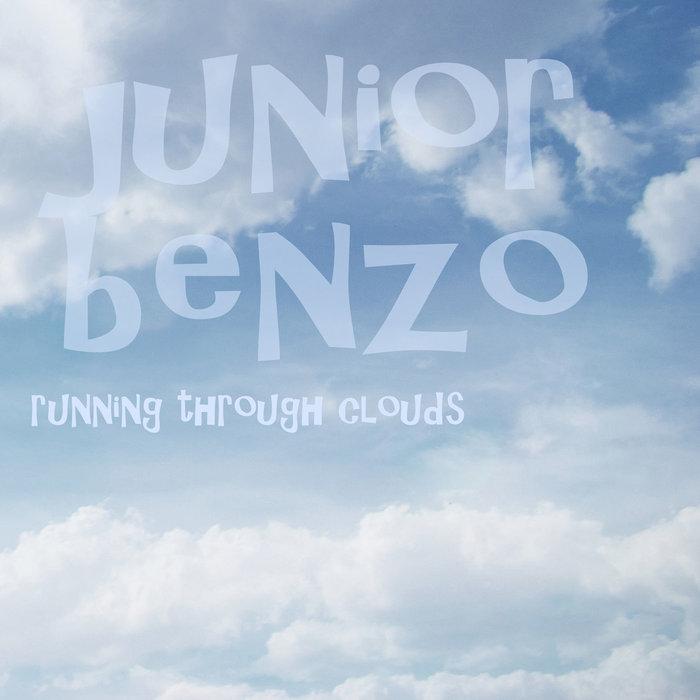 JUNIOR BENZO - Running Through Clouds