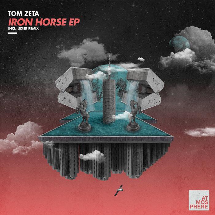 TOM ZETA - Iron Horse EP