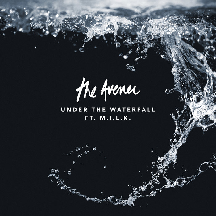 THE AVENER feat MILK - Under The Waterfall