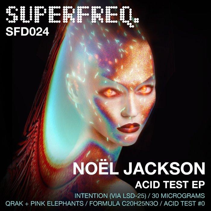 NOEL JACKSON - Acid Test EP