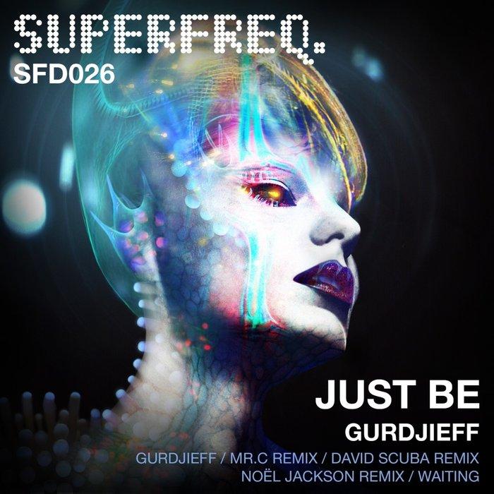 JUST BE - Gurdjieff EP