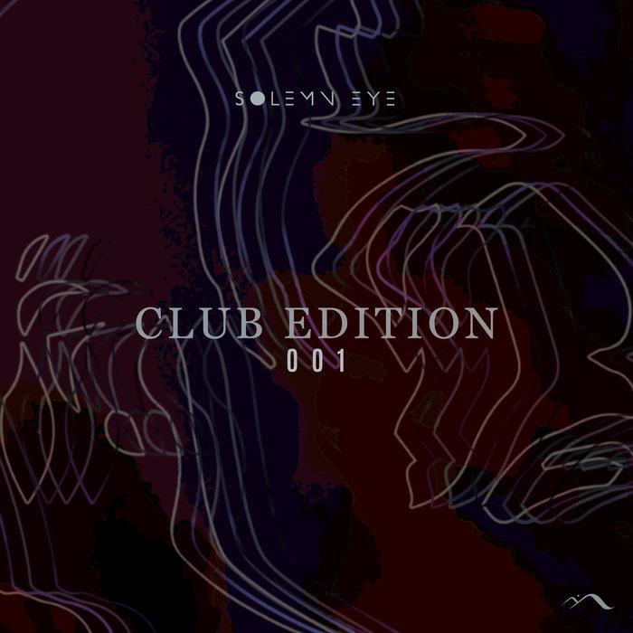 SOLEMN EYE - Club Edition 001