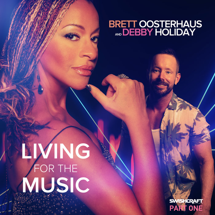 BRETT OOSTERHAUS/DEBBY HOLIDAY - Living For The Music (Part One)