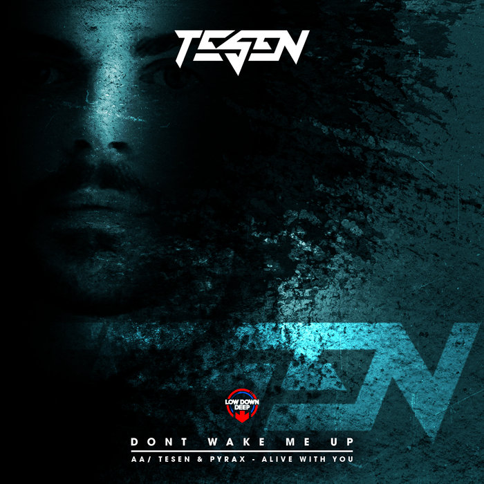 TESEN - Dont Wake Me Up/Alive With You