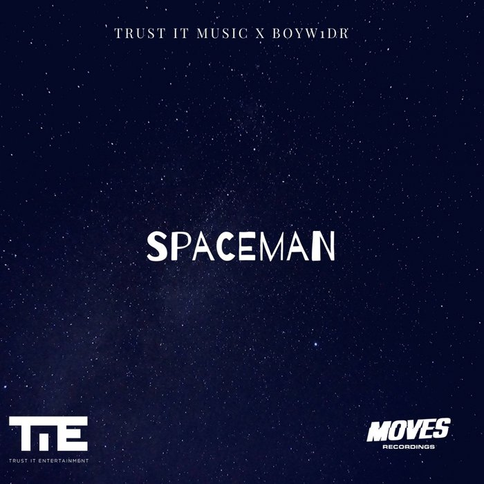 TRUST IT MUSIC/BOYW1DR - Spaceman