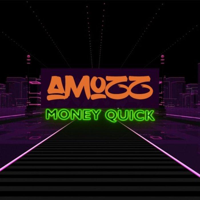 AMOZZ - Money Quick