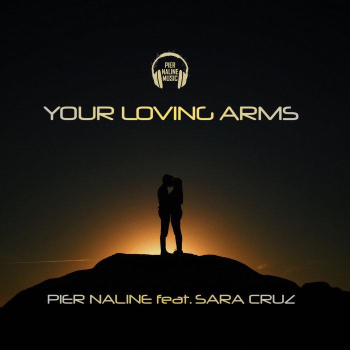 PIER NALINE feat SARA CRUZ - Your Loving Arms