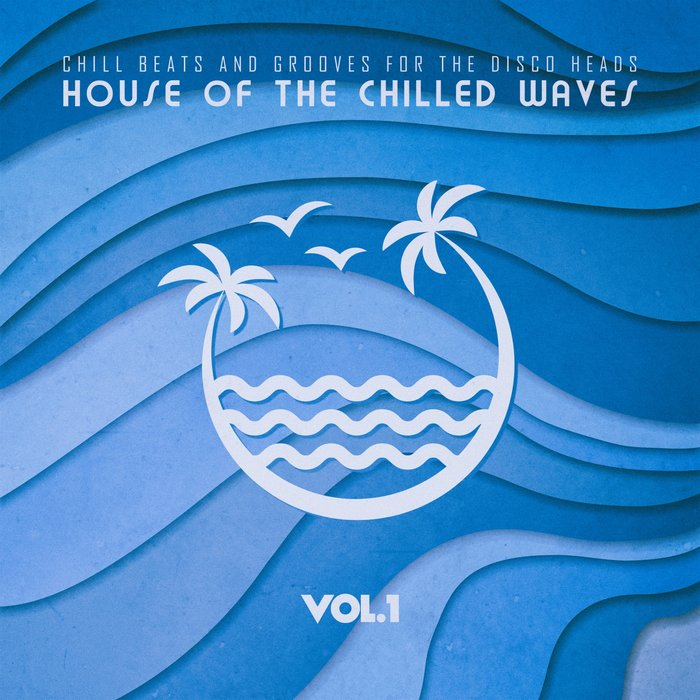VARIOUS - House Of The Chilled Waves Vol 1