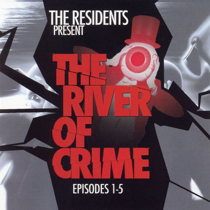 THE RESIDENTS - The River Of Crime! EP 1-5