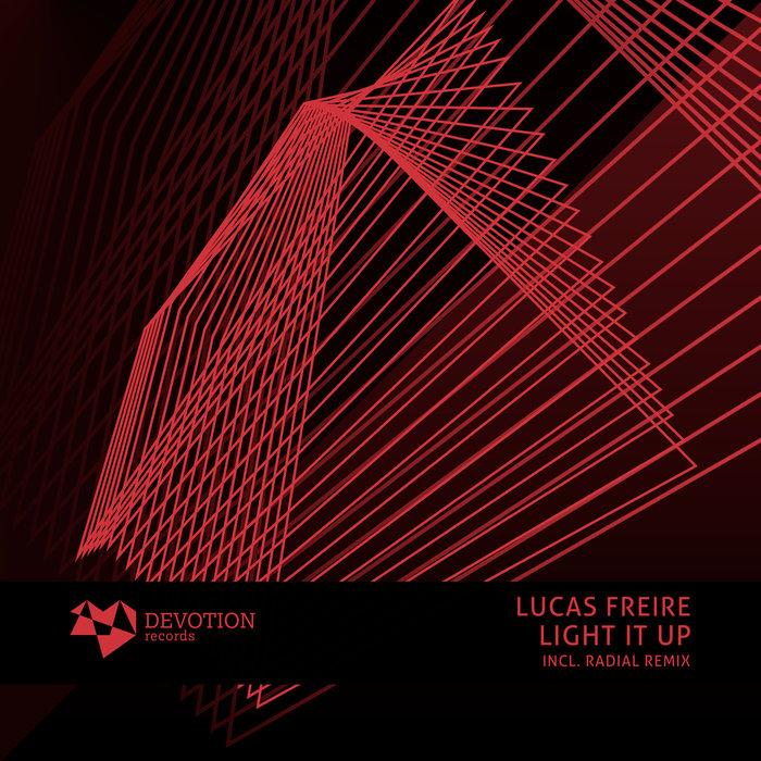 LUCAS FREIRE - Light It Up EP