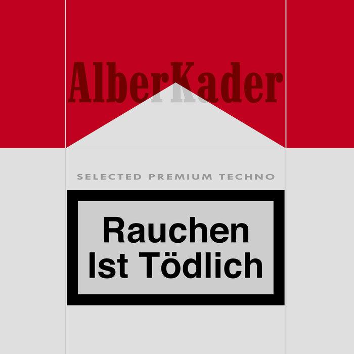 ALBERT KADER - Rauchen Ist Todlich