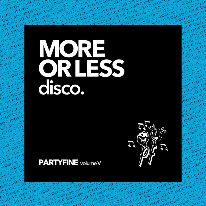 VARIOUS - More Or Less Disco (Partyfine Vol 5)