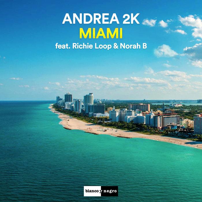 ANDREA 2K feat RICHIE LOOP - Miami