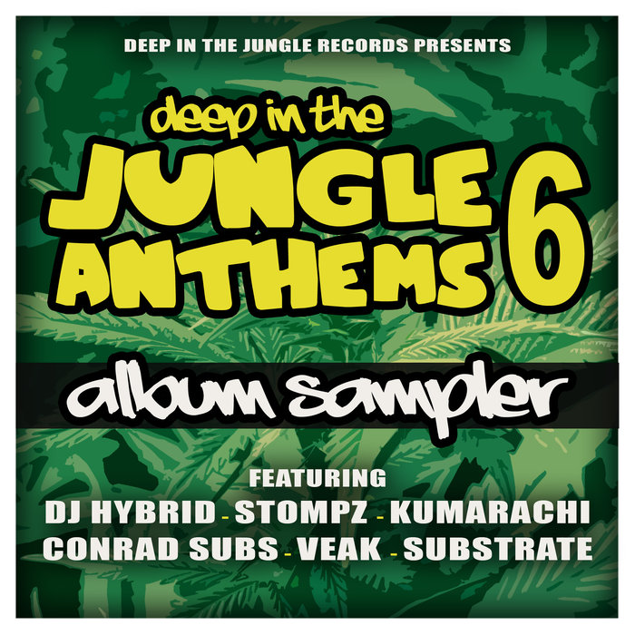 KUMARACHI/SUBSTRATE/CONRAD SUBS/STOMPZ/DJ HYBRID - Deep In The Jungle Anthems 6 (Album Sampler)