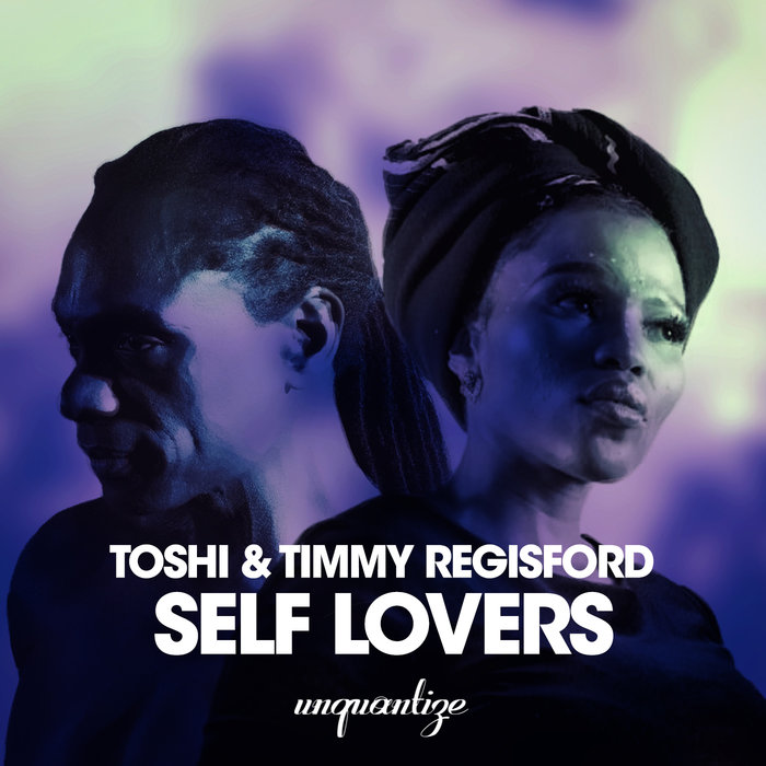 TOSHI/TIMMY REGISFORD - Self Lovers