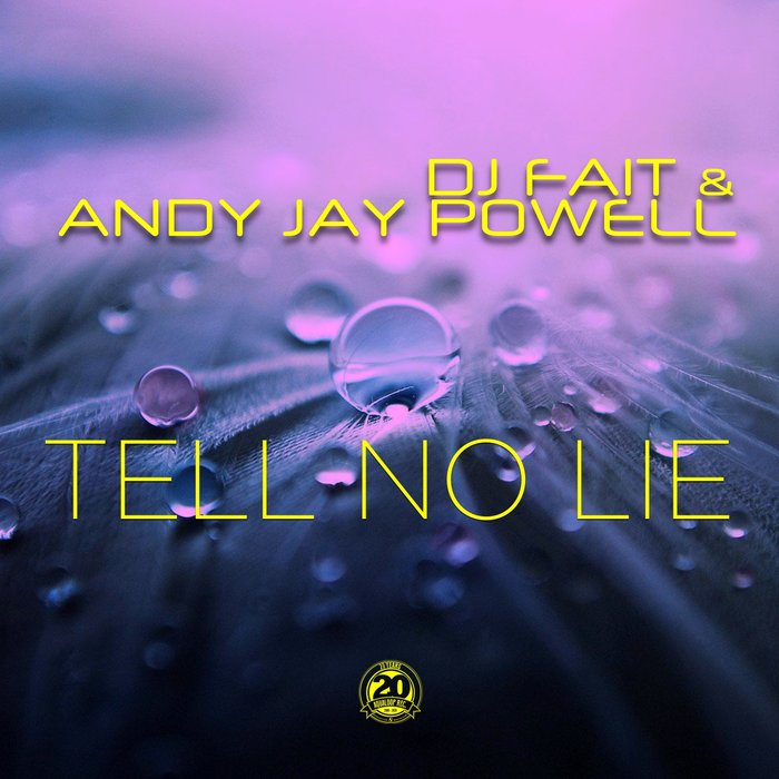 DJ Fait & Andy Jay Powell - Tell No Lie