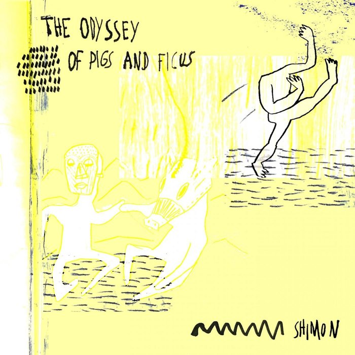 SHIMON (FR) - Odyssey Of Pigs And Ficus